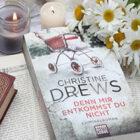 [All about the books] Christine Drews – Denn mir entkommst du nicht