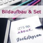 [Behind the books] Instagram Tipps & Tricks Teil 1 – Die richtige Gestaltung meiner Bilder