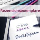 [Behind the books] Instagram Tipps & Tricks Teil 4 – Alles rund um Rezensionsexemplare und Co