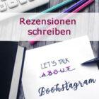 [Behind the books] Instagram Tipps & Tricks Teil 5 – Wie schreibe ich eine Rezension?