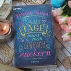 [All about the books] Tamara Mataya – Manche Tage muss man einfach zuckern