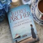 [All about the books] Jeffrey Archer – Im Schatten unserer Wünsche