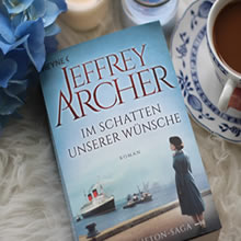 [All about the books] Jeffrey Archer – Im Schatten unserer Wünsche