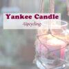 [Upcycling] Leere Yankee Candle Gläser wiederverwenden.